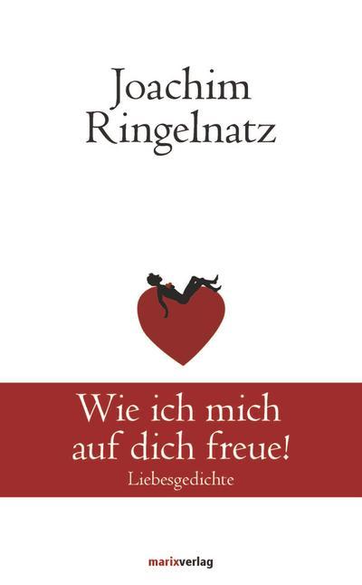 wie-ich-mich-auf-dich-freue-liebesgedichte-klassiker-der-weltliteratur-, 3.84 EUR @ regalfrei-de