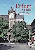 Erfurt in Farbe: Die 50er- und 60er-Jahre; Di ...