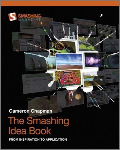 the-smashing-idea-book-from-inspiration-to-application-smashing-magazine-book-series-