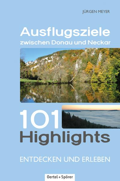 ausflugsziele-zwischen-donau-und-neckar-101-highlights-entdecken-und-erleben