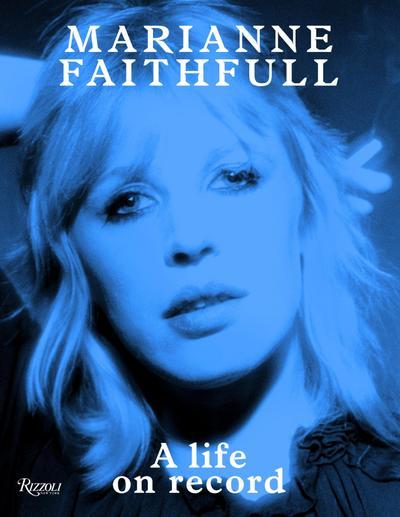 Marianne Faithfull: A Life on Record