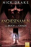 Anchesenamun - Das Buch des Chaos: Historisch ...