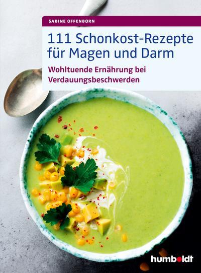 111-schonkost-rezepte-fur-magen-und-darm-wohltuende-ernahrung-bei-verdauungsbeschwerden