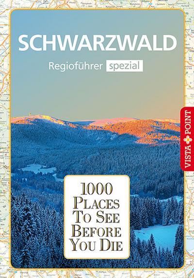 1000 Places-Regioführer Schwarzwald: Regioführer spezial (1000 Places To See Before You Die)