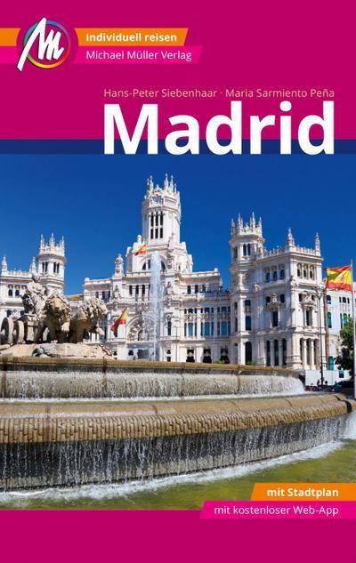 Madrid MM-City Reiseführer Michael Müller Verlag  Individuell reisen mit vielen praktischen Tipps und Web-App mmtravel.com  Deutsch