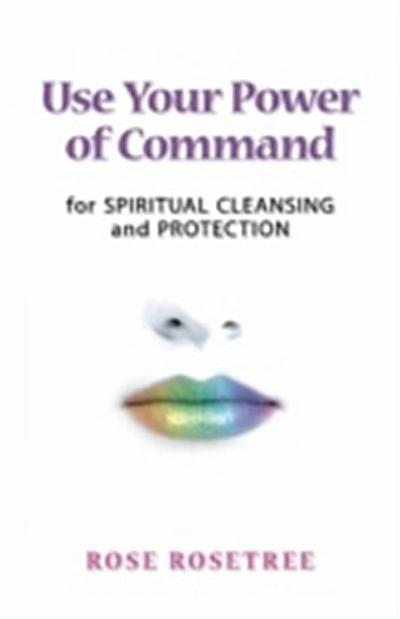 use-your-power-of-command-for-spiritual-cleansing-protecti