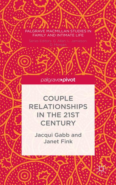 couple-relationships-in-the-21st-century-palgrave-macmillan-studies-in-family-and-intimate-life-