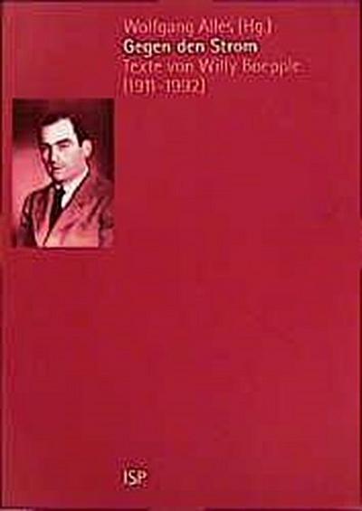 Gegen den Strom: Texte von Willy Boepple (1911-1992)