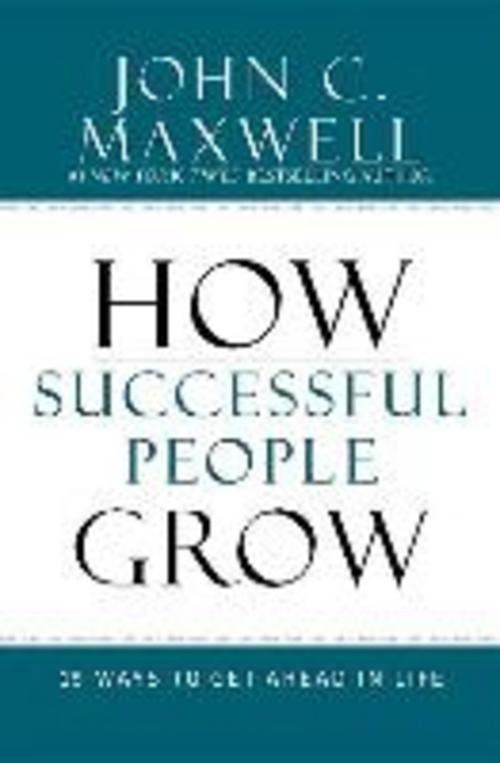 How-Successful-People-Grow-John-C-Maxwell