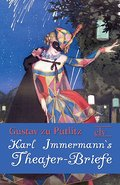Karl Immermann`s Theater-Briefe