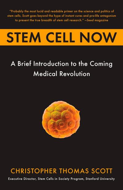 stem-cell-now-a-brief-introduction-to-the-coming-medical-revolution