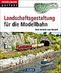 Modellbahn Landschaftsbau: Landschaftsgestalt ...