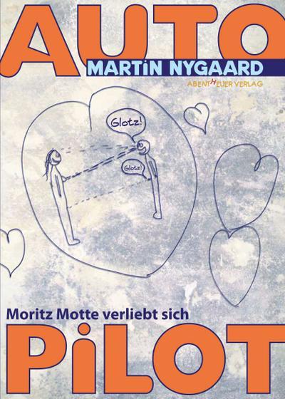 autopilot-moritz-motte-verliebt-sich