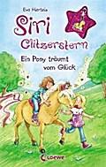 Siri Glitzerstern - Ein Pony träumt vom Glück ...