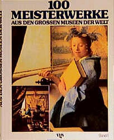 hundert-meisterwerke-aus-den-gro-en-museen-der-welt-bd-1