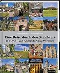 Eine Reise durch den Saalekreis; 134 Orte - v ...