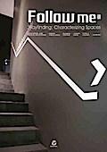 Follow Me 3: Wayfinding: Characterizing Space ...