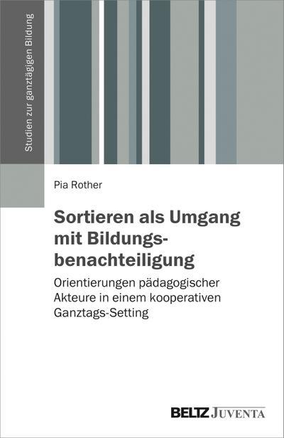 sortieren-als-umgang-mit-bildungsbenachteiligung-orientierungen-padagogischer-akteure-in-einem-koop