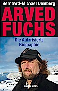 Arved Fuchs - Die autorisierte Biographie. Ei ...
