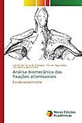Análise biomecânica das fixações atlantoaxiais