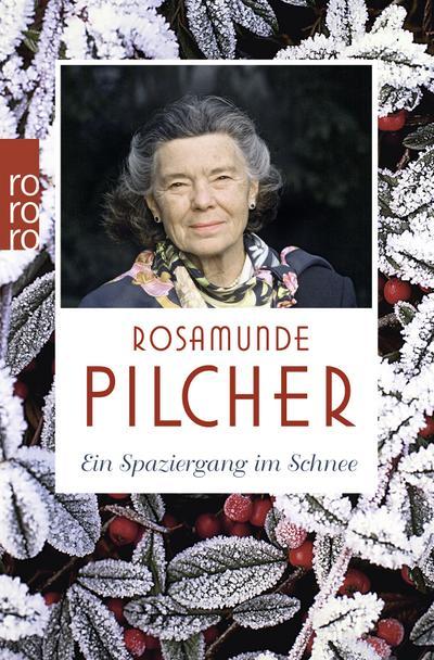 Ein Spaziergang im Schnee - Rowohlt Taschenbuch - Taschenbuch, Deutsch, Rosamunde Pilcher, ,