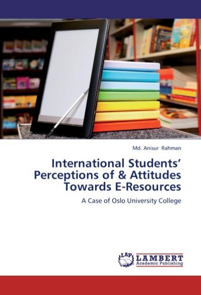 international-students-perceptions-of-attitudes-towards-e-resources-a-case-of-oslo-university-co