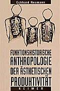 Funktionshistorische Anthropologie der ästhet ...