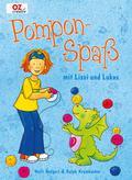 Pompon-Spaß mit Lissi und Lukas; Ill. v. Beur ...