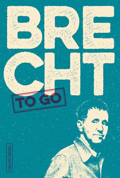 Brecht to go: Politische Gedichte von Bertolt Brecht