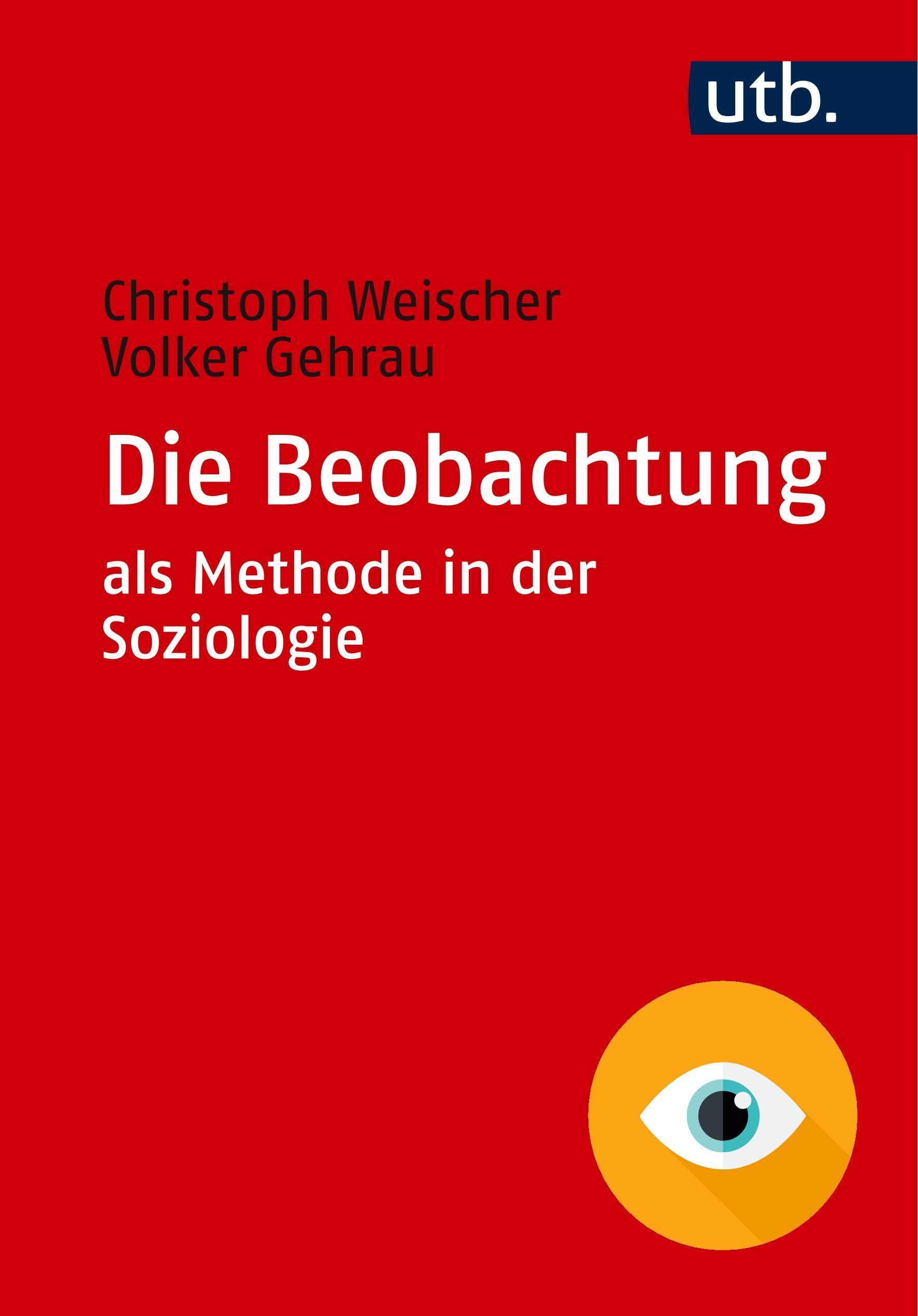 Christoph-Weischer-Die-Beobachtung-als-Methode-in-der-Sozi-9783825248666