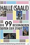 Halle (Saale): Die 99 besonderen Seiten der S ...
