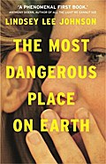 The Most Dangerous Place on Earth: An 'astonishing debut novel'