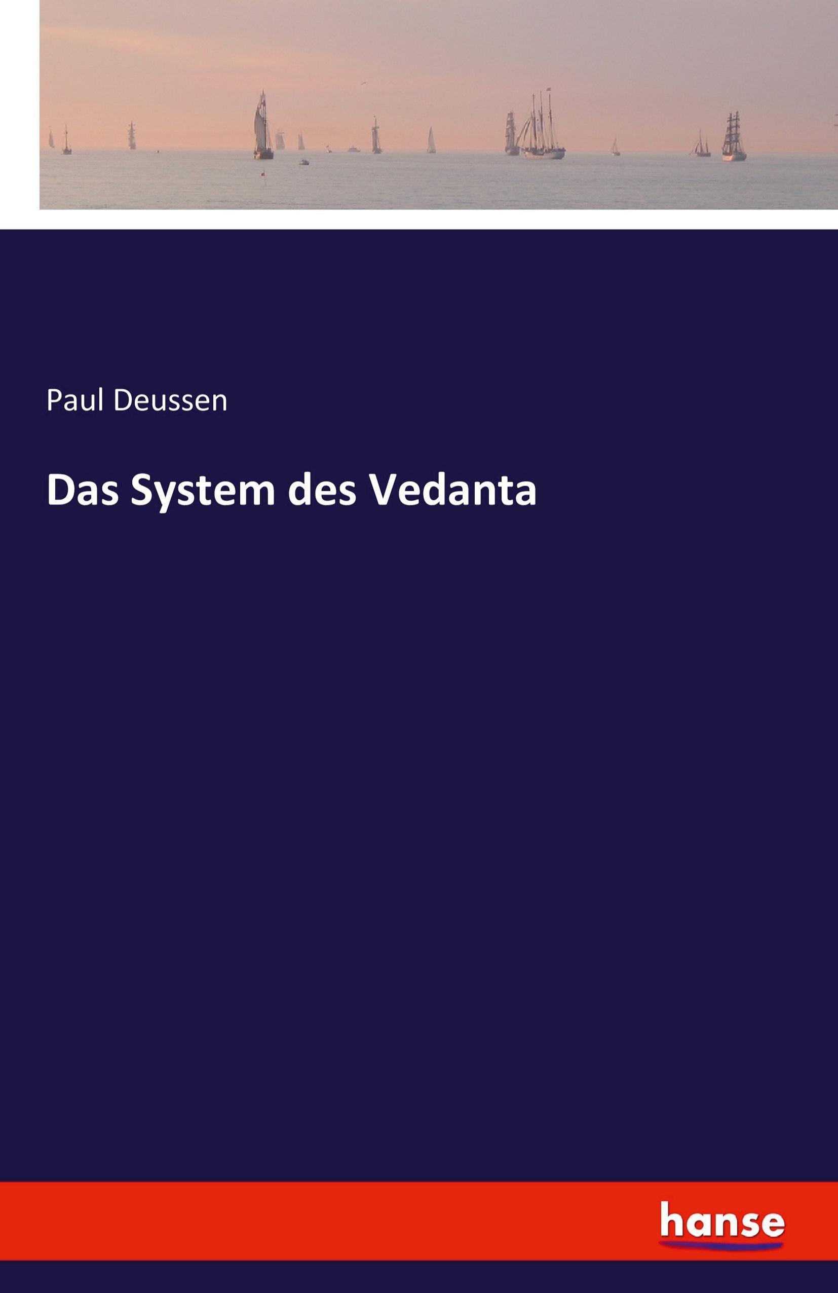 Das System des Vedanta Paul Deussen