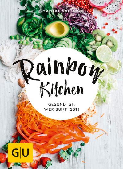 Rainbow Kitchen  Gesund ist, wer bunt isst!  GU Kochen & Verwöhnen Diät und Gesundheit  Deutsch
