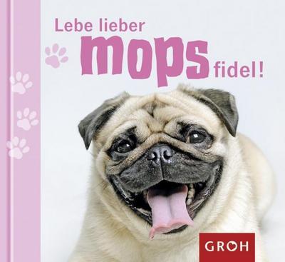 lebe-lieber-mopsfidel