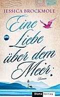Eine Liebe über dem Meer; Roman; Übers. v. Go ...