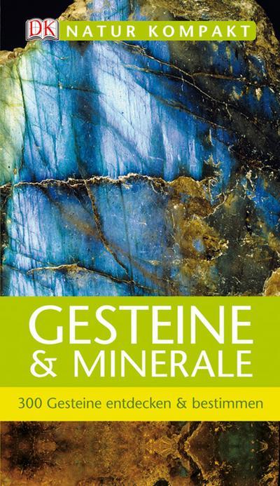 gesteine-minerale-300-gesteine-entdecken-bestimmen-natur-kompakt-