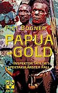 Papuagold: Inspektor Taylor's spektakulärster ...
