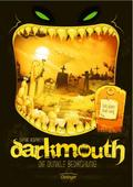 Darkmouth 04 - Die dunkle Bedrohung