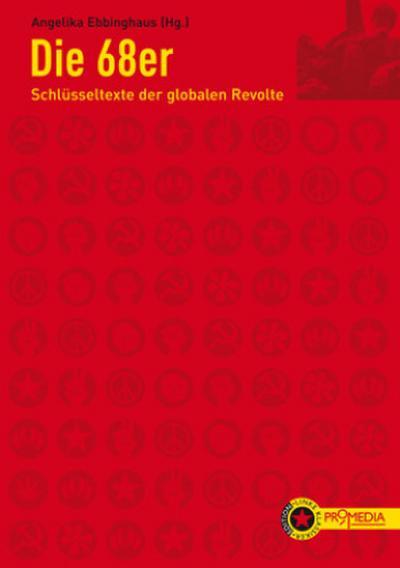 Die 68er: Schlüsseltexte der globalen Revolte (Edition Linke Klassiker)