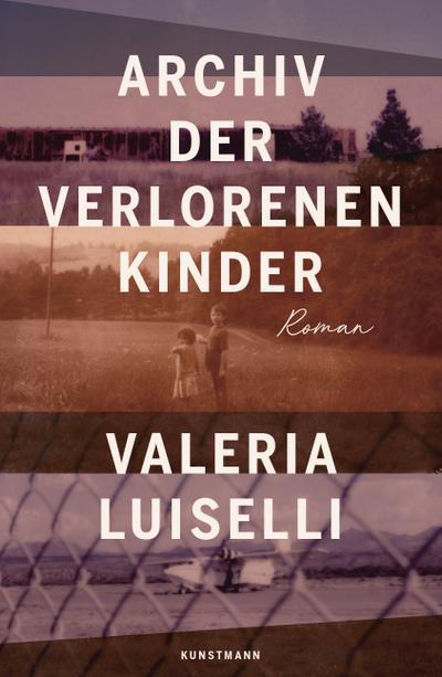 Archiv der verlorenen Kinder: Roman