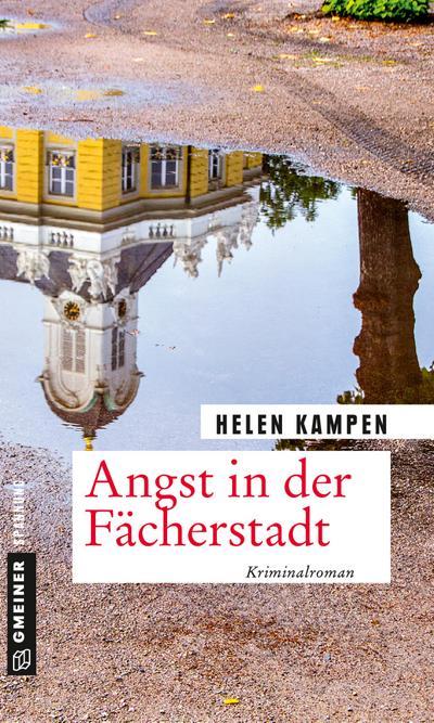 Angst in der Fächerstadt: Kriminalroman (Kriminalromane im GMEINER-Verlag) (Kriminalhauptkommissar Georg König)