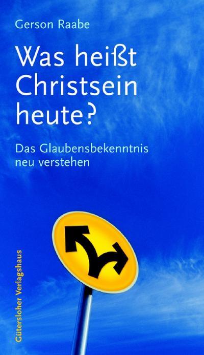was-heisst-christsein-heute-das-glaubensbekenntnis-neu-verstehen