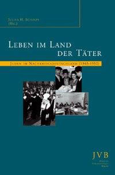 Leben im Land der Täter: Juden im Nachkriegsdeutschland (1945-1952) (Sifria. Wissenschaftliche Bibliothek)