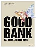 Good Bank: Das Modell der GLS Bank