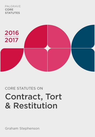 core-statutes-on-contract-tort-restitution-2016-17-palgrave-core-statutes-