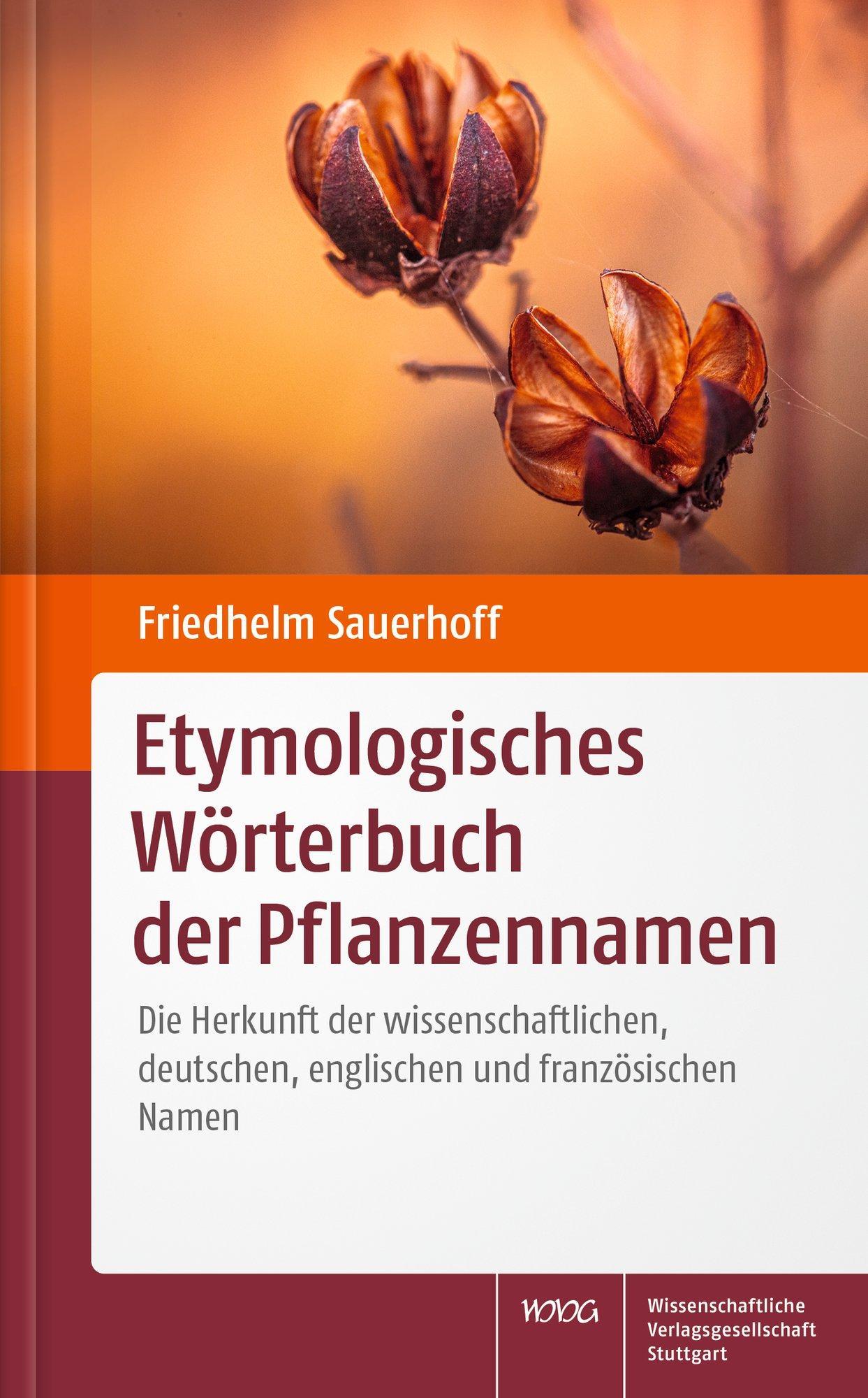 Friedhelm-Sauerhoff-Etymologisches-Woerterbuch-der-Pflanzen-9783804718999