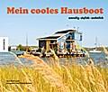 Mein cooles Hausboot: wendig - stylish - wohn ...