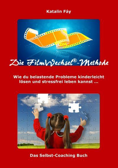 die-filmwechsel-methode-wie-du-belastende-probleme-kinderleicht-losen-und-stressfrei-leben-kannst-
