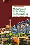 Mußestunden in Straßburg und Umgebung; Von Ki ...